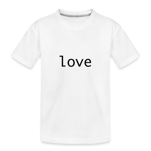 love - Ekologisk premium-T-shirt tonåring