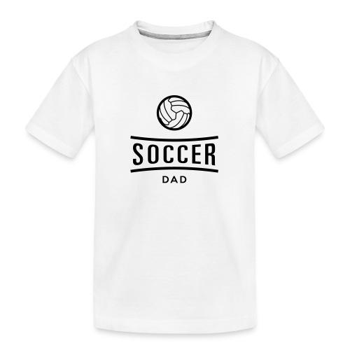 soccer dad - T-shirt bio Premium Ado