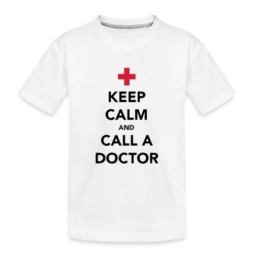 Keep Calm and Call a Doctor - Teenager Premium Organic T-Shirt