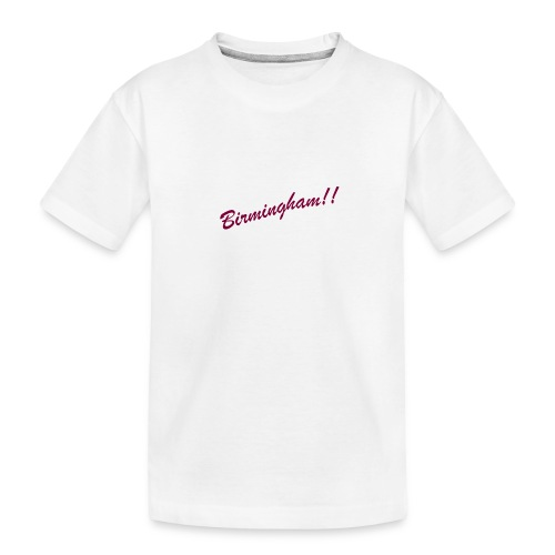 BIRMINGHAM - Teenager Premium Organic T-Shirt