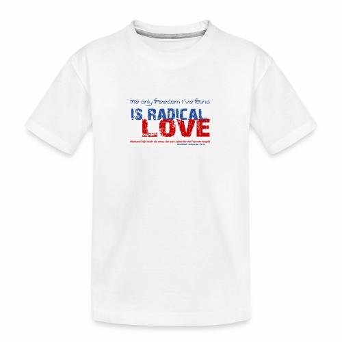 Radikale Liebe blue - Teenager Premium Bio T-Shirt