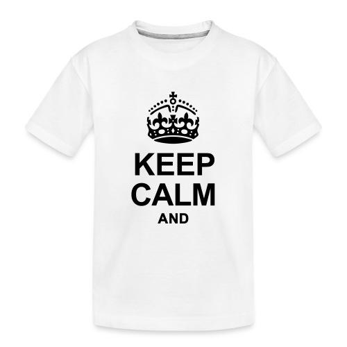 KEEP CALM - Teenager Premium Organic T-Shirt