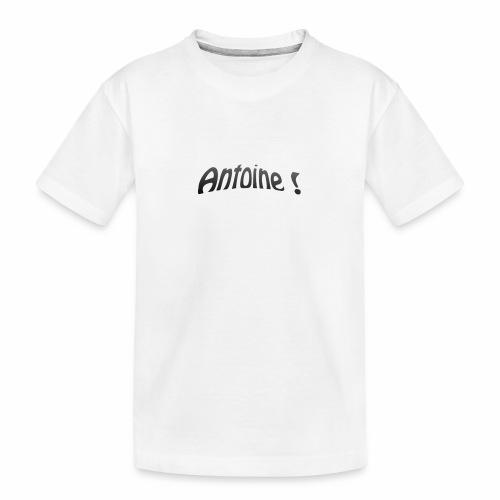 Antoine ! - T-shirt bio Premium Ado