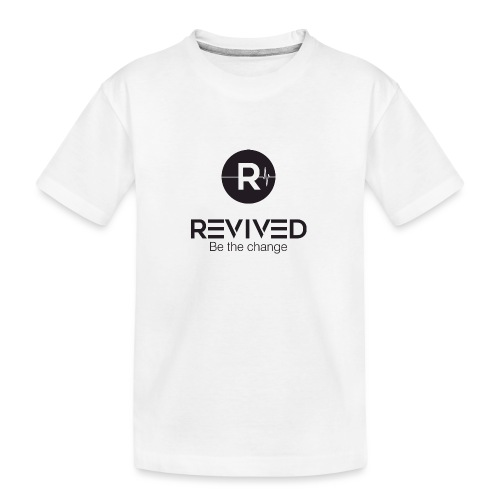 Revived be the change - Teenager Premium Organic T-Shirt