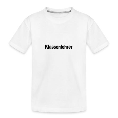 Lehrer Klassenlehrer Abi - Teenager Premium Bio T-Shirt