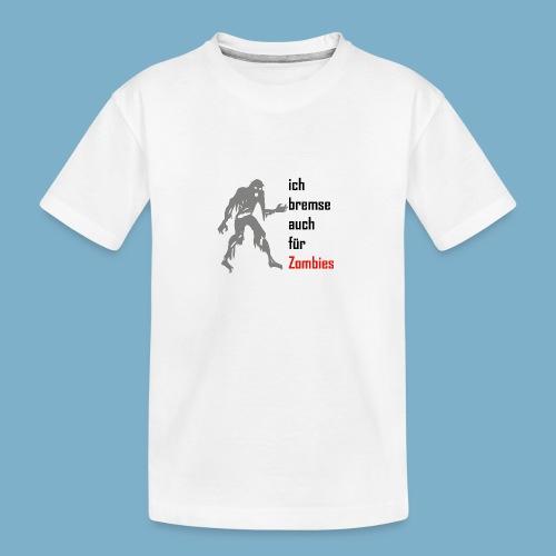 ich bremse auch für Zombies - Teenager Premium Bio T-Shirt
