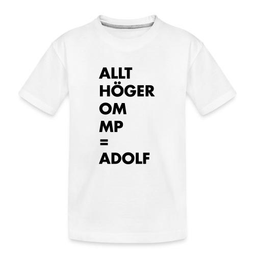 Allt höger om MP = Adolf - Ekologisk premium-T-shirt tonåring