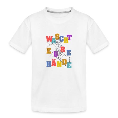 WASCHT EURE HÄNDE - Viren Corona Sauber Wichtig - Teenager Premium Bio T-Shirt