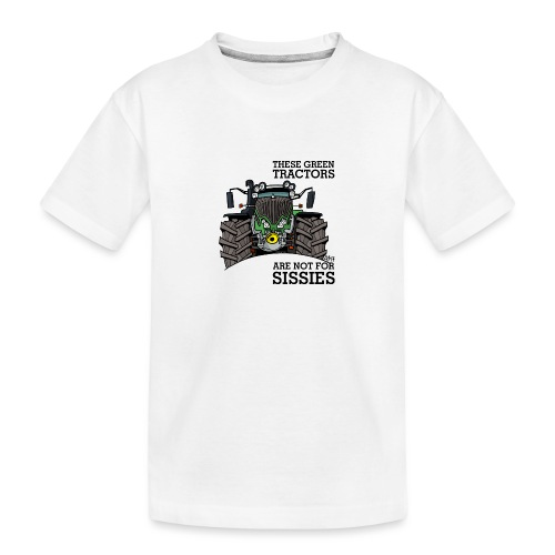these green tractors are not for sissies - Teenager premium biologisch T-shirt