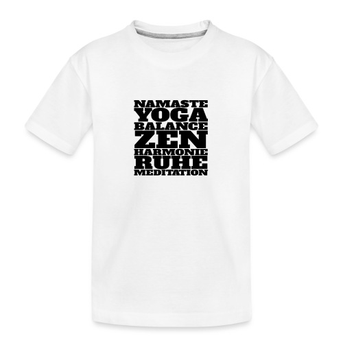 Yoga Namaste Meditation - Teenager Premium Bio T-Shirt