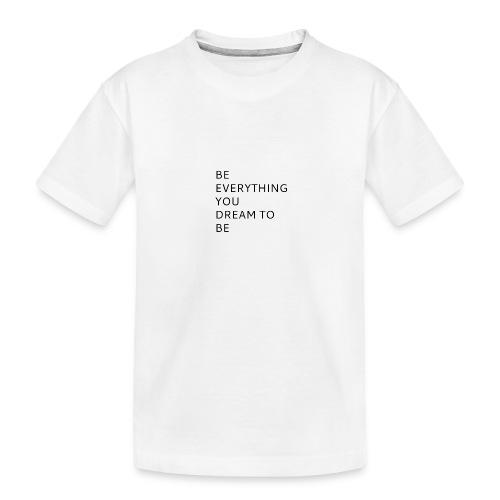 Dreamer - Teinien premium luomu-t-paita