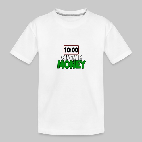 Give me money! - Teenager Premium Organic T-Shirt