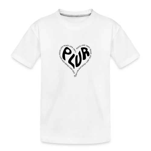 PLUR Peace Love Unity & Respect ravers mantra in a - Teenager Premium Organic T-Shirt