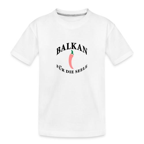 balkan für die seele - Teenager Premium Bio T-Shirt