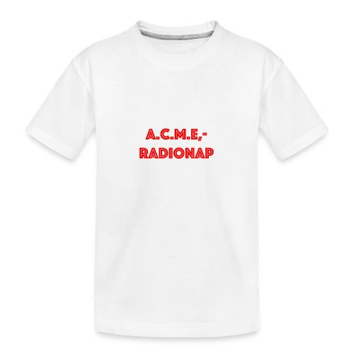 acmeradionaprot - Teenager Premium Bio T-Shirt
