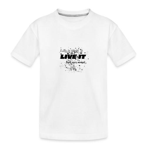 Live is short - T-shirt bio Premium Ado