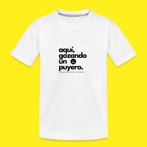 aqui gozando un puyero - Camiseta orgánica premium adolescente