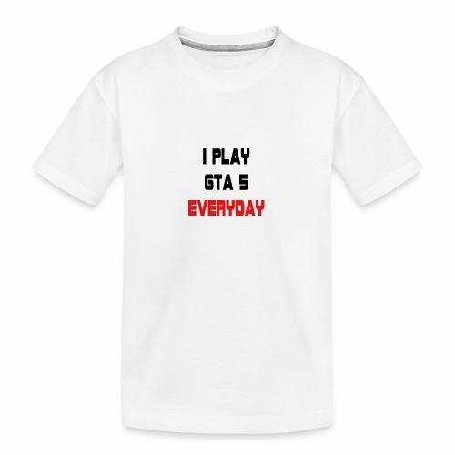 I play GTA 5 Everyday! - Teenager premium biologisch T-shirt