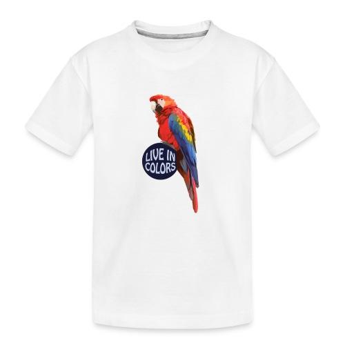 Parrot - Live in colors - Teenager Premium Organic T-Shirt