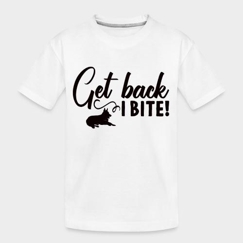 GET BACK I BITE! Hunde - Teenager Premium Bio T-Shirt