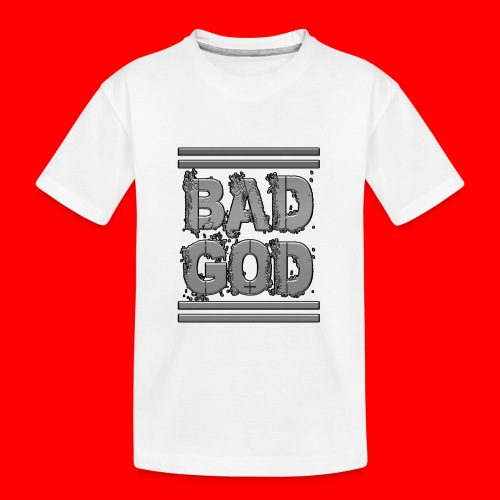 BadGod - Teenager Premium Organic T-Shirt