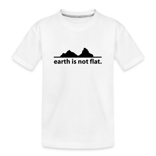 earth is not flat. - Teenager Premium Bio T-Shirt