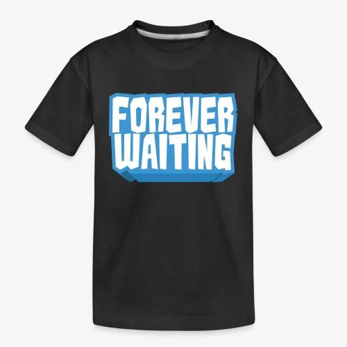Forever Waiting - Teenager Premium Organic T-Shirt
