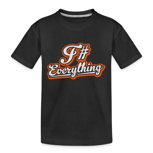 F# Everything - Teenager Premium Organic T-Shirt