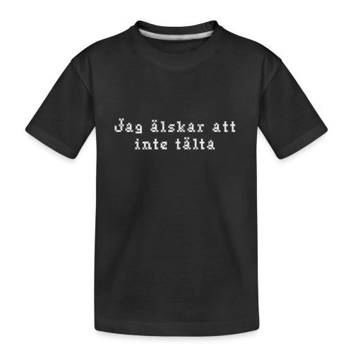 Jag älskar att inte tälta - Ekologisk premium-T-shirt tonåring