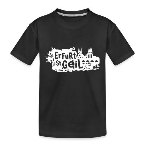 Erfurt ist geil klein - Teenager Premium Bio T-Shirt