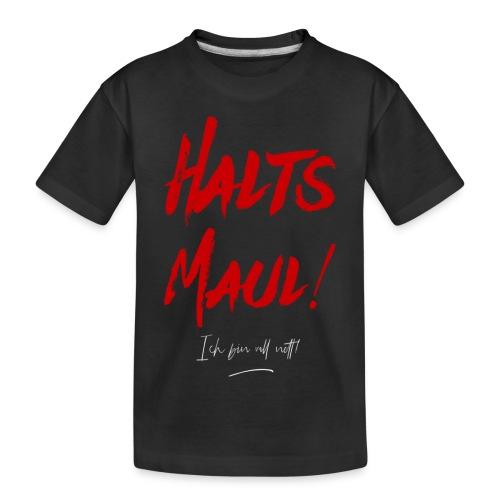 Halt's Maul ich bin voll nett - Teenager Premium Bio T-Shirt