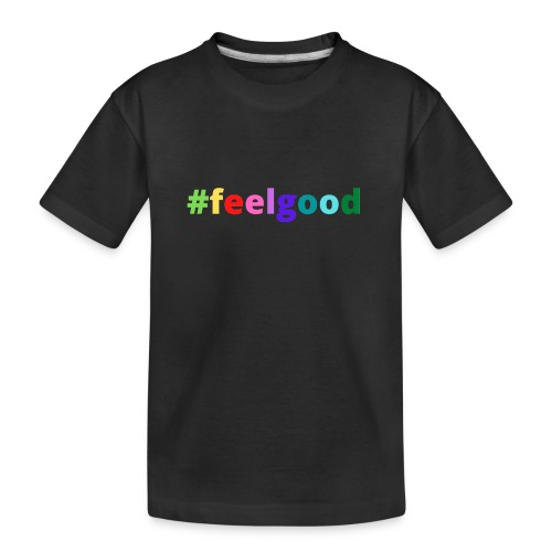 #feelgood - Teenager Premium Bio T-Shirt