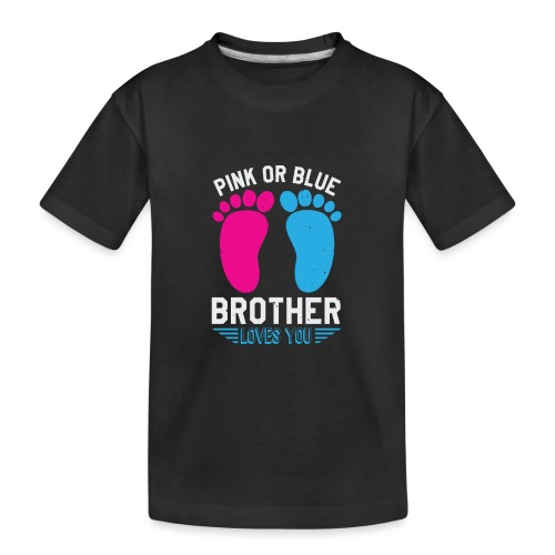Pink or blue brother loves you - Teenager Premium Bio T-Shirt