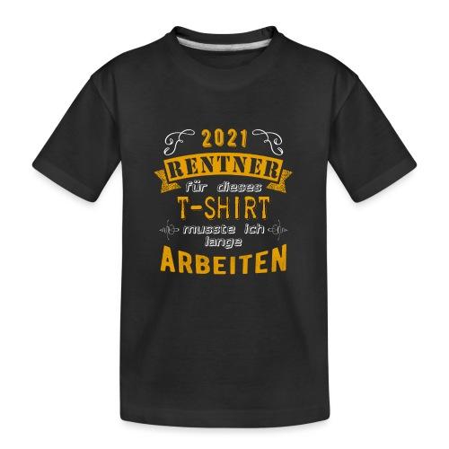 2021 endlich Rente   Rentenbegin - Teenager Premium Bio T-Shirt