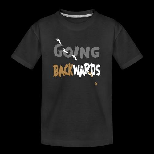 goin'backwards - Teenager Premium Bio T-Shirt