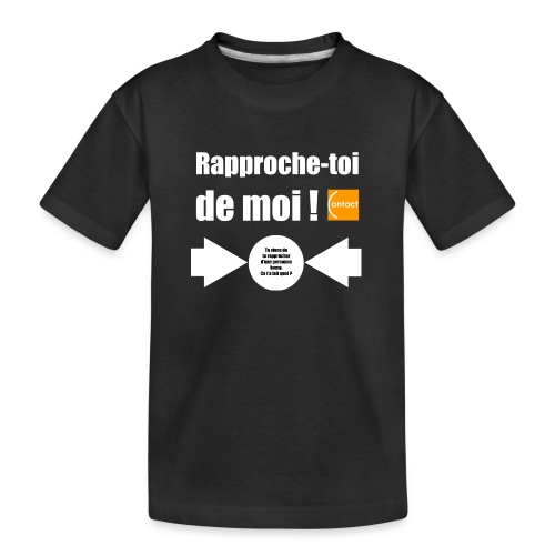 Rapproche-toi d'un homo - T-shirt bio Premium Ado
