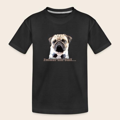 Mops am Ball 2 - Teenager Premium Bio T-Shirt