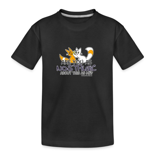 Nostalgia Hurts - Teenager Premium Organic T-Shirt