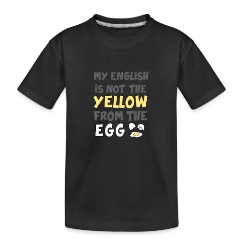 Das gelbe vom Ei Witz englisch - Teenager Premium Bio T-Shirt