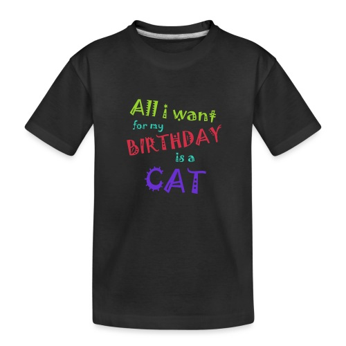 All I want for my birthday is a cat - Teenager premium biologisch T-shirt