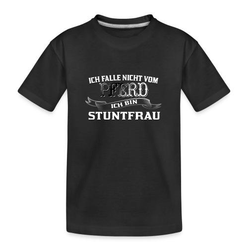 Ich falle nicht vom Pferd ich bin Stuntfrau Reiten - Teenager Premium Bio T-Shirt