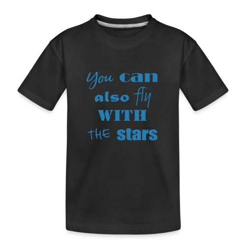 YOU CAN ALSO FLY - Teenager Premium Bio T-Shirt
