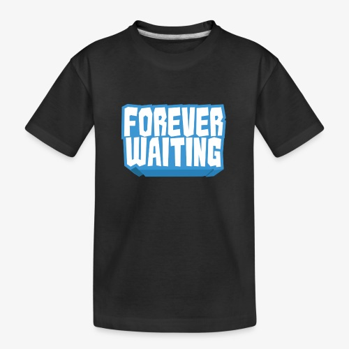 Forever Waiting - Teenager Premium Organic T-Shirt