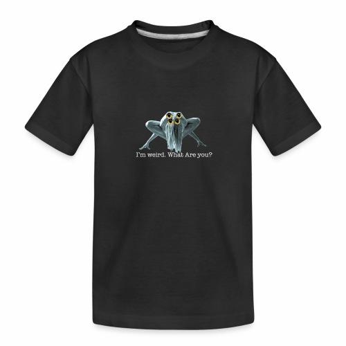 Im weird - Teenager Premium Organic T-Shirt