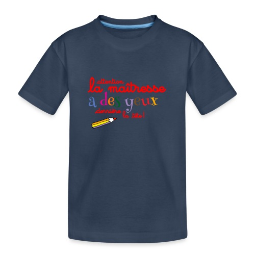 010 La maîtresse a des ye - T-shirt bio Premium Ado