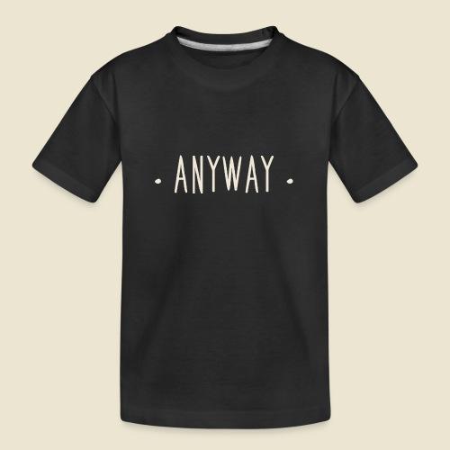 Anyway - T-shirt bio Premium Ado