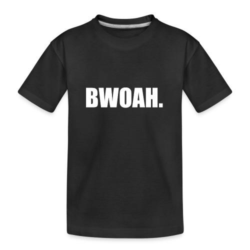Bwoah - Teinien premium luomu-t-paita