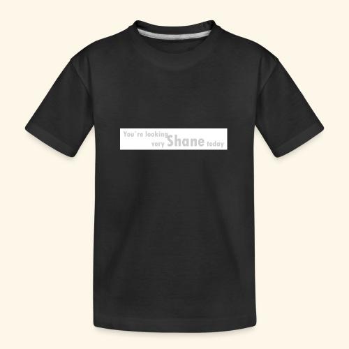 You`re looking very Shane today - Ekologiczna koszulka młodzieżowa Premium