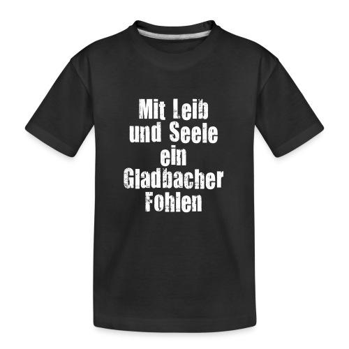 Mit Leib und Seele ein Gladbacher Fohlen1 - Teenager Premium Bio T-Shirt