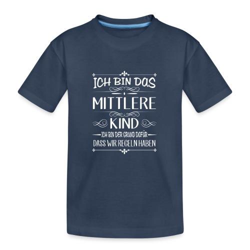Ich bin das mittlere Kind der Grund für Regeln - Teenager Premium Bio T-Shirt